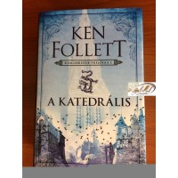 A katedrális - Kingsbridge-trilógia I. - Ken Follett